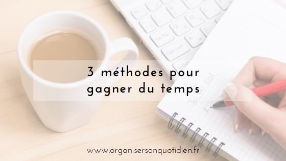 3 méthodes pour gagner du temps