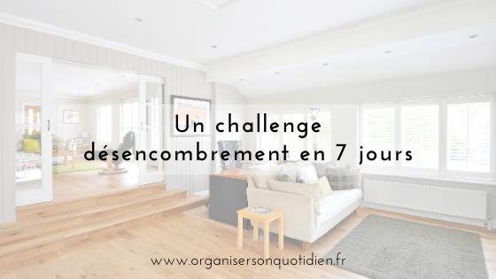 Challenge désencombrement en 7 jours
